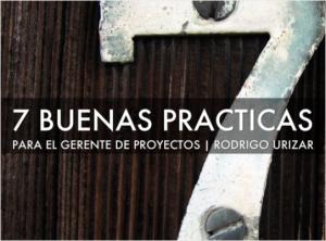 7 Buenas Practicas para el Gerente de Proyectos